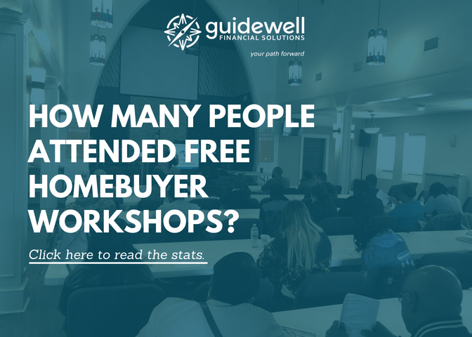 Guidewell Financial Solutions. How many people attended free homebuyer workshops?