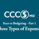CCCSMD Keys to Budgeting - Part 1. Three Types of Expenses.