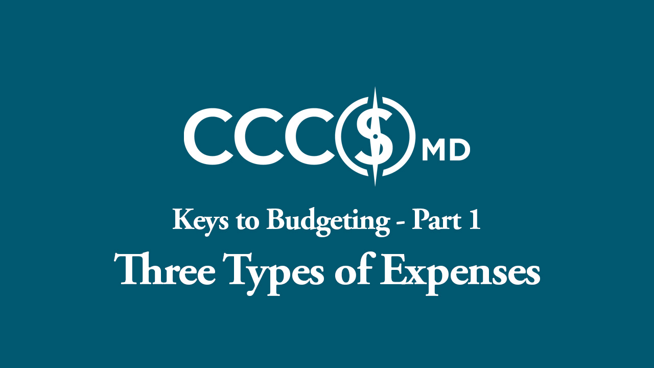3fc11d9d556 Keys to Budgeting Part 1  Three Major Types of Expenses - CCCSMD