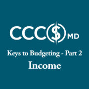 CCCSMD Keys to Budgeting - Part 2. Income.