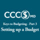 CCCSMD. Keys to Budgeting Part 3. Setting up a budget